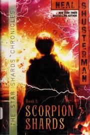 Cover of: Scorpion shards | Neal Shusterman