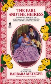 Cover of: The earl and the heiress | Barbara Metzger