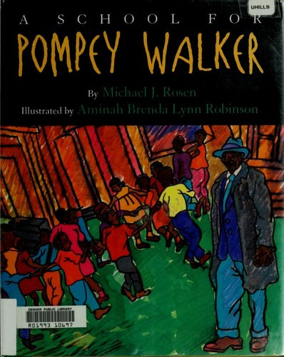 A school for Pompey Walker by Michael J. Rosen