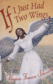 Cover of: If I just had two wings | Virginia Frances Schwartz