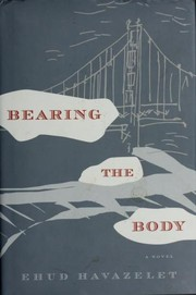 Cover of: Bearing the Body | Ehud Havazelet