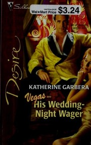 Cover of: His Wedding-Night Wager | Katherine Garbera
