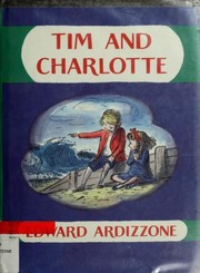 Cover of: Tim and Charlotte | Ardizzone, Edward