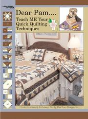 Cover of: Dear Pam ... Teach Me Your Quick Quilting Techniques | Pam Bono