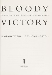 Cover of: Bloody victory: Canadians and the D-Day campaign 1944