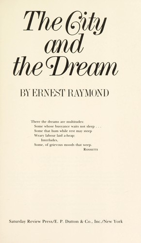 The city and the dream by Ernest Raymond