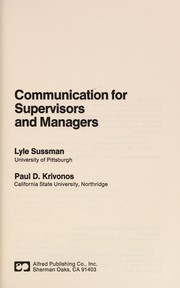 Cover of: Communication for supervisors and managers | Lyle Sussman