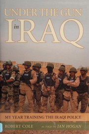Cover of: Under the gun in Iraq | Robert Cole