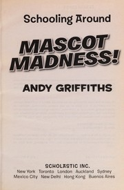 Cover of: Mascot madness! | Andy Griffiths