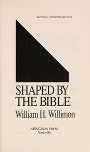 Cover of: Shaped by the Bible | William H. Willimon