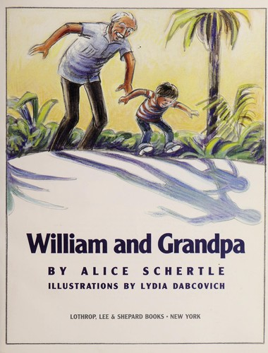 William and Grandpa by Alice Schertle