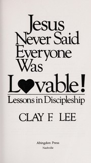 Cover of: Jesus never said everyone was lovable!