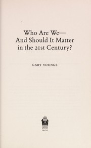 Cover of: Who are we-- and should it matter in the 21st century?