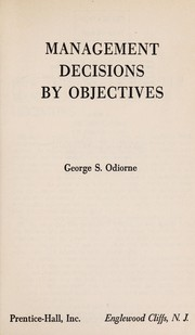 Cover of: Management Decisions by Objectives | George S. Odiorne