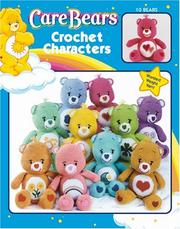 Cover of: Care Bears Crochet Characters (Leisure Arts #3690) by Joeseter Loria Group, Leisure Arts