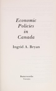 Cover of: Economic policies in Canada | Ingrid A. Bryan