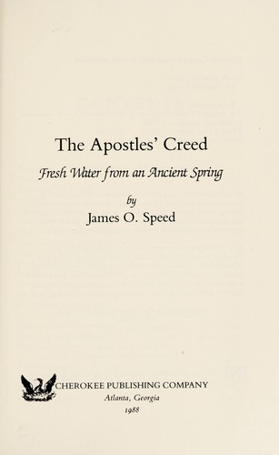 The Apostles' Creed by James O. Speed