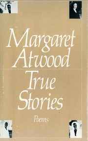 Cover of: True Stories | Margaret Atwood