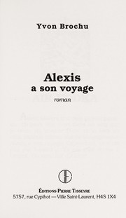 Cover of: Alexis a son voyage | Yvon Brochu