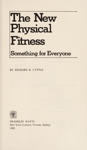 The new physical fitness by Richard B. Lyttle