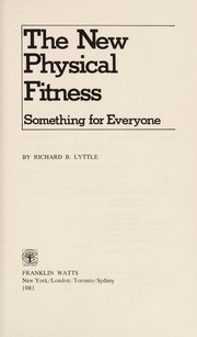 Cover of: The new physical fitness | Richard B. Lyttle