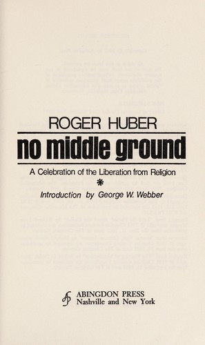 No middle ground by Roger Huber