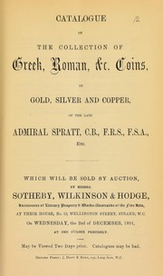 Cover of: Catalogue of the collection of Greek, Roman, &c. coins, in gold, silver and copper, of the late Admiral Spratt, C.B., F.R.S., F.S.A., etc. ... | Sotheby, Wilkinson & Hodge