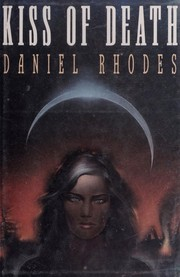 Cover of: Kiss of death | Rhodes, Daniel.