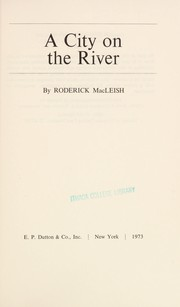 Cover of: A city on the river. | Roderick MacLeish