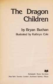 Cover of: The dragon children | Bryan Buchan