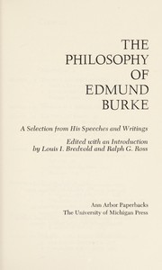 Cover of: The philosophy of Edmund Burke: a selection from his speeches and writings