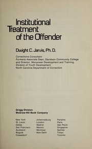 Cover of: Institutional treatment of the offender | Dwight C. Jarvis