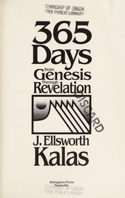 Cover of: 365 days from Genesis through Revelation | J. Ellsworth Kalas