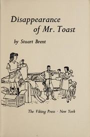 Cover of: The strange disappearance of Mr. Toast. | Stuart Brent
