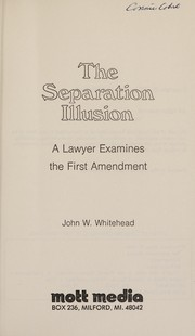 Cover of: The separation illusion | John W. Whitehead