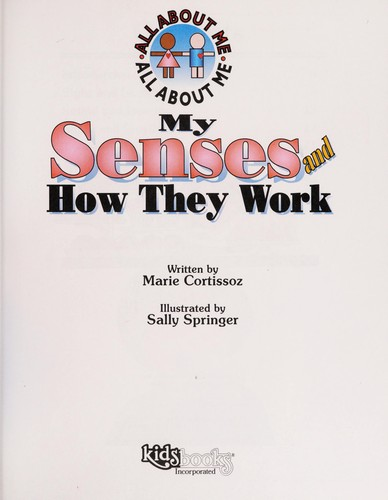 My Senses and How They Work (All About Me Series) by