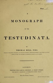Cover of: A monograph of the Testudinata | Bell, Thomas