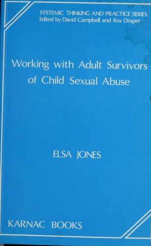 Working with Adult Survivors of Child Sexual Abuse (Systemic Thinking and Practice Series) by Elsa Jones
