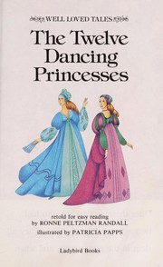 Cover of: Twelve Dancing Princesses (Well Loved Tales Grade 1) | Ronne Randall
