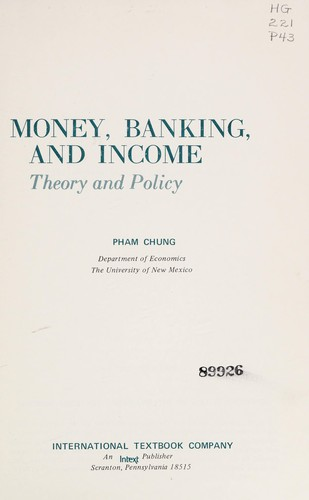 Money, banking, and income by Pham-Chung.