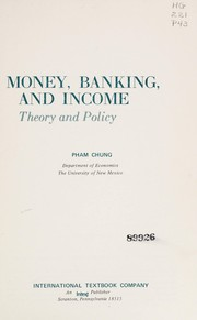 Cover of: Money, banking, and income | Pham-Chung.