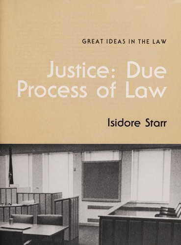 Justice, due process of law by Isidore Starr