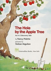 Cover of: Hole by the Apple Tree: an A-Z discovery tale