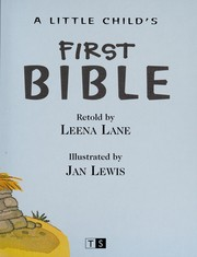 Cover of: A LITTLE CHILD'S FIRST BIBLE