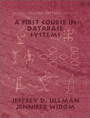 A First Course in Database Systems (2nd Edition) by Jeffrey D. Ullman, Jennifer D. Widom