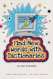 Cover of: Find new words with dictionaries | Ann Truesdell