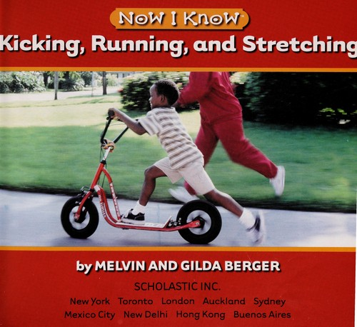 Kicking, running, and stretching by Melvin Berger