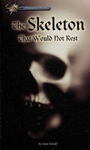 Cover of: The Skeleton that would not rest | Anne E. Schraff