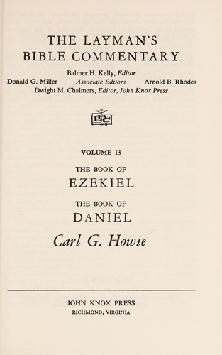 The Book of Ezekiel/the Book of Daniel (The Layman's Bible Commentary) by Carl Gordon Howie