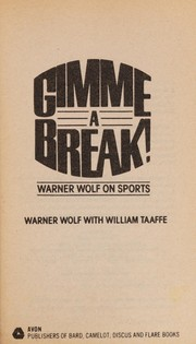 Cover of: Gimme a break! | Warner Wolf